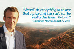 "Photomontage: Emmanuel Macron with an example of an industrial mine in the background. Quote: ""We will do everything to ensure that a project of this scale can be realized in French Guiana."""
